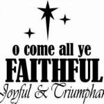 "O Come ""Aul"" Ye Faithful"