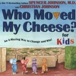 """Our Cheese Is Moving – """"Who Moved My Cheese?"""""""