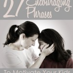 27 Encouraging Phrases To Say To Your Kids