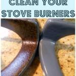 MOM Tip: No scrub stove burner cleaning.