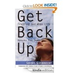 """Get Back Up"" Trusting God When Life Knocks You Down"