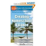 FREE Creating Homeschool Balance: Find Harmony Between Type A and Type Zzz Book {Kindle}