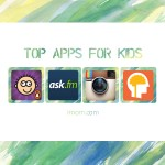 Top Apps For Kids Moms Need to Know About