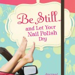 WIN – Be Still…and Let Your Nail Polish Dry ~ 25 Days of Christmas Giveaways