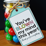 Free You've Blown My Mind – Teacher Appreciation Gift Idea and Printable
