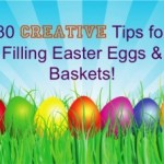 MOM Tip: 30 Creative Tips for Egg Hunts and Filling Easter Eggs & Baskets!