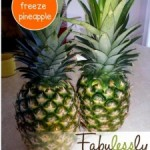 MOM Tip: How To Freeze Pineapple