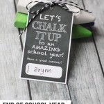 "Free End of School Year Gift Idea: ""Let's Chalk it Up"" Printable"