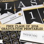 Free Class of 2016 Graduation Printables