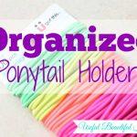 MOM Tip: Organized Elastic Ponytail Holders