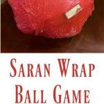 Saran Wrap Ball Game! Fun Party Game Idea
