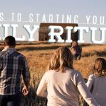 5 Keys to Starting Your Own Family Rituals