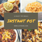 10 Must Try Instant Pot Meals