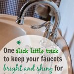 MOM Tip: How to Keep your Faucets Shiny and Free from Water Spots