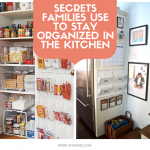 Secrets Families Use To Stay Organized In The Kitchen