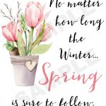 Free Spring Is Sure To Follow Printable