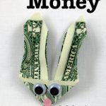 MOM Tip: Bunny Money