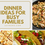 Dinner Ideas for Busy Families