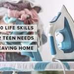10 Life Skills Your Teen Needs Before Leaving Home