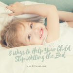 5 Ways to Help Your Child Stop Wetting the Bed