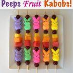 MOM Tip: Peeps Fruit Kabobs!