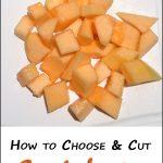 How to Choose & Cut a Cantaloupe