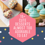 15+ Cute Desserts Almost Too Adorable to Eat