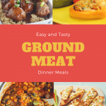 Easy & Tasty Ground Meat Dinner Meals