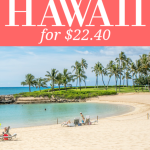 How To Take A 10 Day Trip To Hawaii For $22.40 – Flights & Accommodations Included