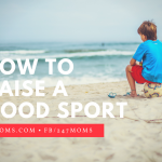 How to Raise a Good Sport