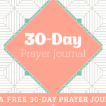 FREE 30-Day Prayer Journal Just for Moms
