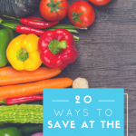 20 Ways to Save at the Grocery Store