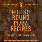8 Not So Round Pizza Recipes