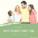 8 Ways to Boost Family Time