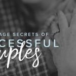 7 Marriage Secrets of Successful Couples