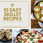 10 Easy Cast-Iron Skillet Recipes You'll Want to Make