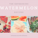 10 Refreshing Watermelon Recipes