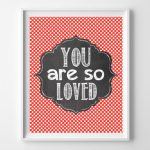 Free You Are So Loved Printable