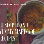 10 Simple and Yummy Marinade Recipes