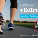 Free 30 Day Challenge: A Better Day, A Better You
