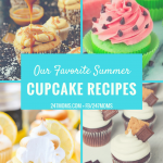 Our Favorite Summer Cupcake Recipes