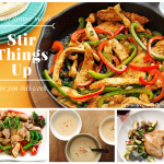Stir Things Up: 5 Easy Dinner Meals for You This Week