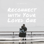 Reconnect With Your Significant Other With These 6 Ways