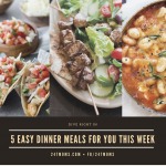 Dive Right In: 5 Easy Dinner Meals for You This Week