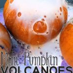 MOM Tip: Mini Pumpkin Volcanoes