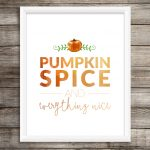 Free Pumpkin Spice and Everything Nice Printable
