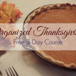 Free 3-Day Course: Organized Thanksgiving