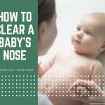 How to Clear a Baby's Nose