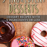 Free 5 Ingredient Desserts eBook for Kindle