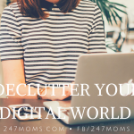 Tips for Decluttering Your Digital World